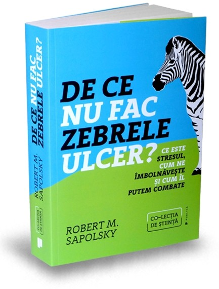 de-ce-nu-fac-zebrele-ulcer-robert-sapolsky-editura-publica-colectia-de-stiinta.jpg