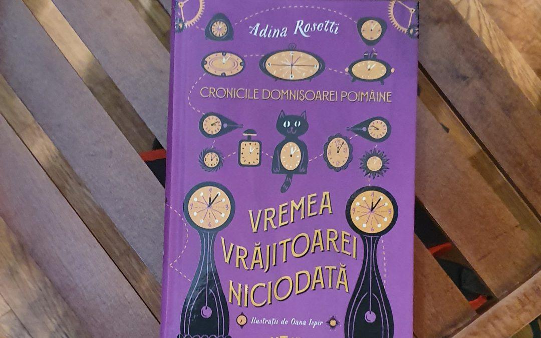 Adina Rosetti,  Vremea Vrăjitoarei Niciodată,